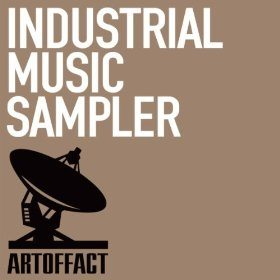 Industrial Music Sampler - Artoffact Records Deal