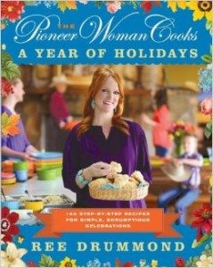 The Pioneer Woman Cooks A Year of Holidays 140 Step-by-Step Recipes for Simple, Scrumptious Celebrations Deal