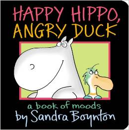 Happy Hippo, Angry Duck A Book of Moods Deal