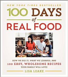100 Days of Real Food How We Did It, What We Learned, and 100 Easy, Wholesome Recipes Your Family Will Love Deal