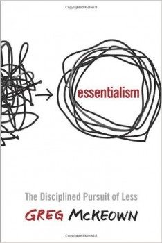 Essentialism The Disciplined Pursuit of Less Deal