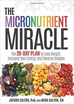 The Micronutrient Miracle The 28-Day Plan to Lose Weight, Increase Your Energy, and Reverse Disease Deal