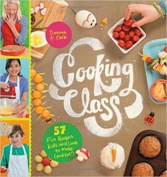 Cooking Class 57 Fun Recipes Kids Will Love to Make (and Eat!) Deal
