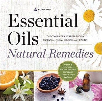 Essential Oils Natural Remedies The Complete A-Z Reference of Essential Oils for Health and Healing Deal