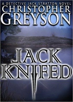 Jack Knifed {Detective Jack Stratton Mystery Thriller Series}