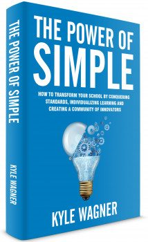 The power of SIMPLE: Transform your school by conquering the standards, individualizing learning, and creating a community of innovators