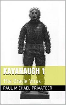 Kavanaugh 1: The Oracle Virus