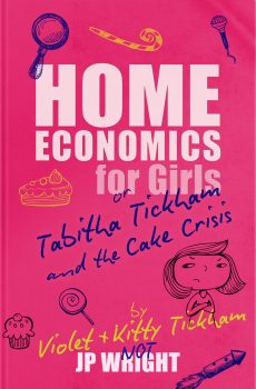 Home Economics for Girls: Or Tabitha Tickham and the Cake Crisis