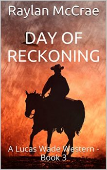 Day of Reckoning: A Lucas Wade Western (Book 3)