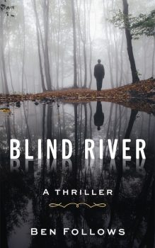 Blind River by Ben Follows
