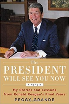 The President Will See You Now- My Stories and Lessons from Ronald Reagan's Final Years Deal